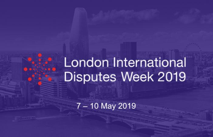 London International Disputes Week: 7 – 10 May 2019